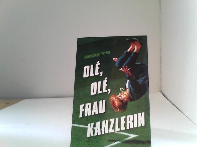 Olé, olé, Frau Kanzlerin Auflage: 1
