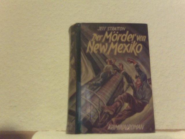 Stratton, Jeff: Der Mörder von New Mexiko; Kriminal-Roman