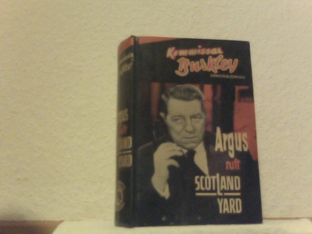 Kommisar Burkley - Argus ruft Scotland Yard . Kriminal-Roman
