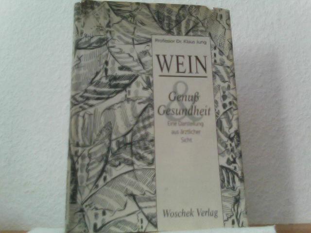 Wein - Genuss und Gesundheit : eine Darstellung aus ärztlicher Sicht. 2. Auflage