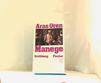 Manege.  - Erzählungen. Aus dem Türkischen von Helga Dagyeli-Bohne und Yildirim Dagyeli. (Fischer-Taschenbücher 5817)