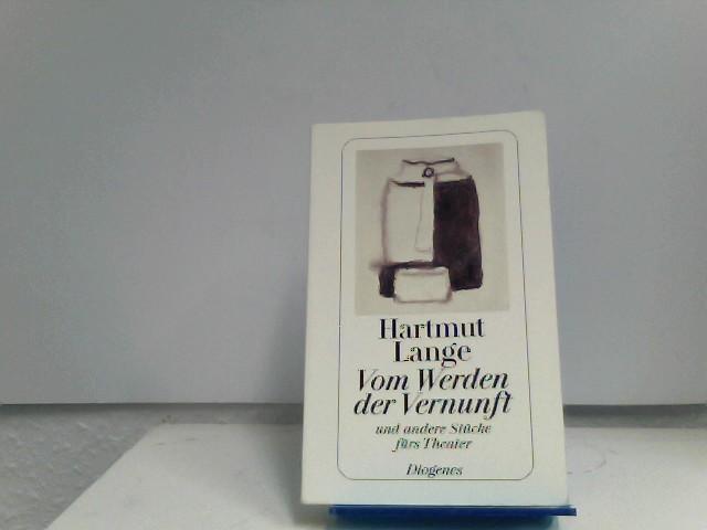 Lange, Hartmut: Vom Werden der Vernunft: Und andere Stücke fürs Theater 2., Aufl.