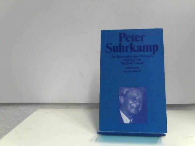 Peter Suhrkamp: Zur Biographie eines Verlegers in Daten, Dokumenten und Bildern (Suhrkamp Taschenbuch ; 260) (German Edition) Auflage: 1.Auflage