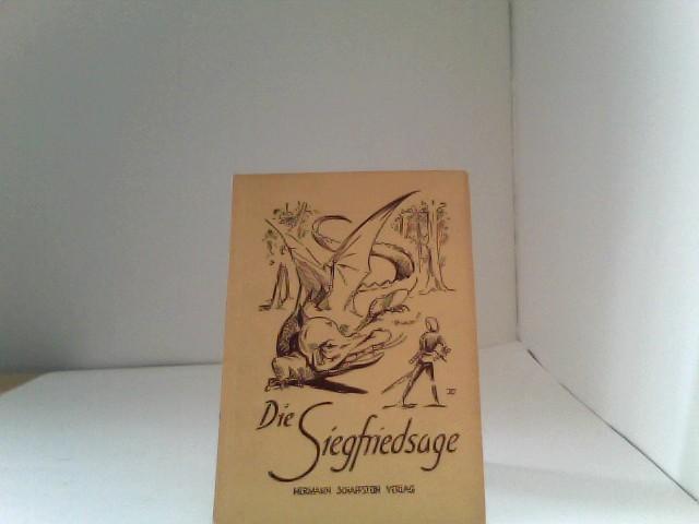 Die Siegfriedsage. Der mittelalterlichen Dichtung nacherzählt