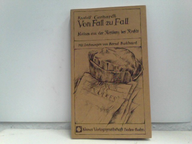 Von Fall zu Fall: Notizen aus der Residenz des Rechts Mit Zeichnungen von Bernd Burkhard