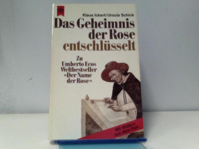 Klaus, Ickert und Schick Ursula: Das Geheimnis der Rose entschlüsselt Auflage: 1.