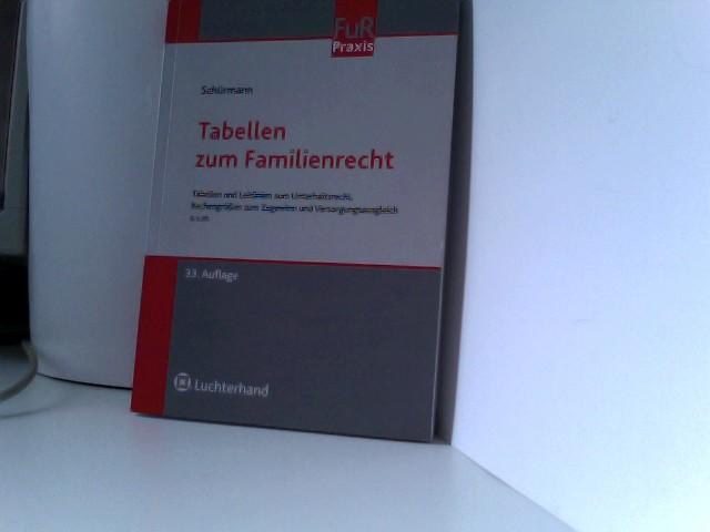 Tabellen zum Familienrecht: Tabellen und Leitlinien zum Unterhaltsrecht, Rechengrößen zum Zugewinn und Versorgungsausgleich u.v.m 33., Aufl.