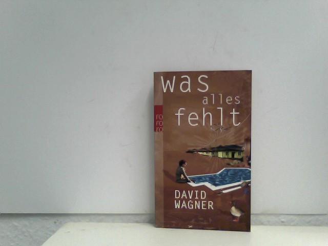 Wagner, David: Was alles fehlt: Zwölf Geschichten