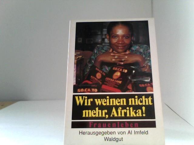 Wir weinen nicht mehr, Afrika! Frauenleben