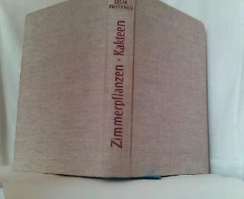 Gugenhan, Edgar: Zimmerpflanzen - Kakteen. Blumen auf dem Balkon. 2.Aufl.
