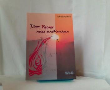 Das Feuer neu entfachen: Teilnehmerheft Auflage: 2., überarb. Auflage