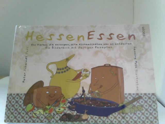 HessenEssen: Von Vieren, die auszogen, alte Küchenschätze neu zu entdecken Ein Bilderbuch mit deftigen Rezepten  Auflage: 1 - Schwindt, Peter und Leonore Poth