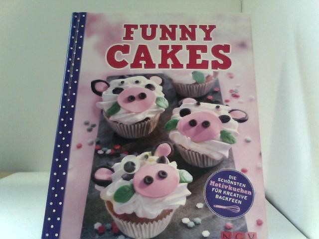 , .: Funny Cakes: Die schönsten Motivkuchen für kreative Backfeen Auflage: 1., Auflage