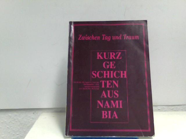 Zwischen Tag und Traum: Die besten Kurzgeschichten des Wettbewerbs 1993
