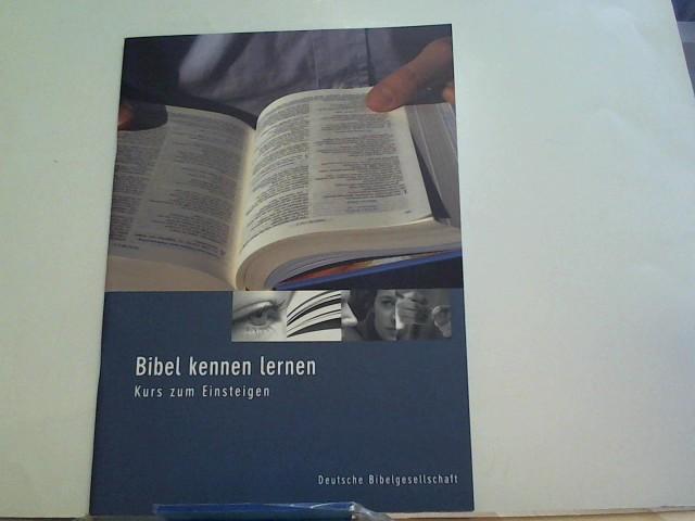 Bibel kennen lernen - Kurs zum Einsteigen: Teilnehmerheft Auflage: 1