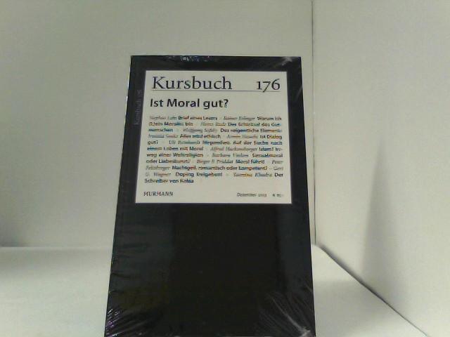 Kursbuch Nr. 176. Ist Moral gut? Auflage: 1