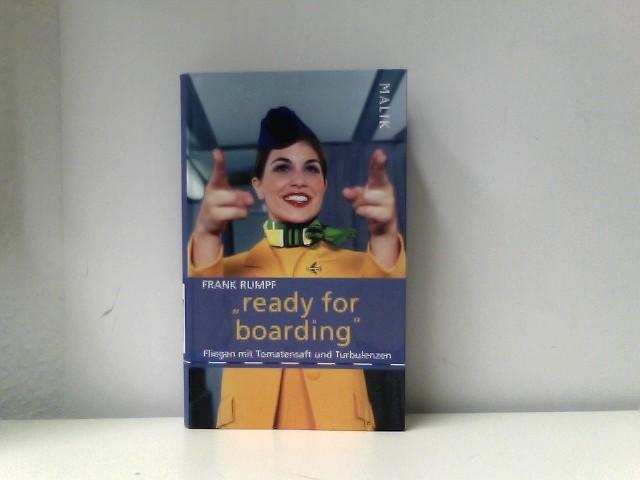 ready for boarding : Fliegen mit Tomatensaft und Turbulenzen Auflage: 2