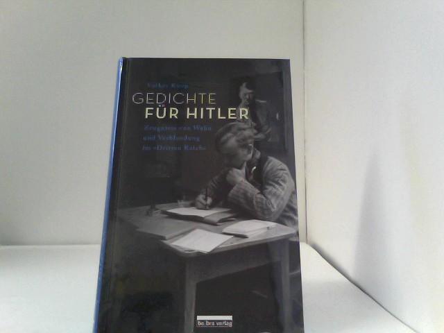 Gedichte für Hitler: Zeugnisse von Wahn und Verblendung im  Dritten Reich 1., Aufl.