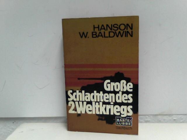 Baldwin, Hanson W.: Große Schlachten des 2. Weltkriegs