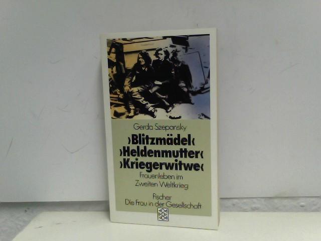 """""""Blitzmädel"""", """"Heldenmutter"""", """"Kriegerwitwe"""": Frauenleben im Zweiten Weltkrieg 9., Aufl."""