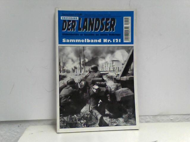 o, A.: Der Landser Grossband: Sammelband Nr. 121