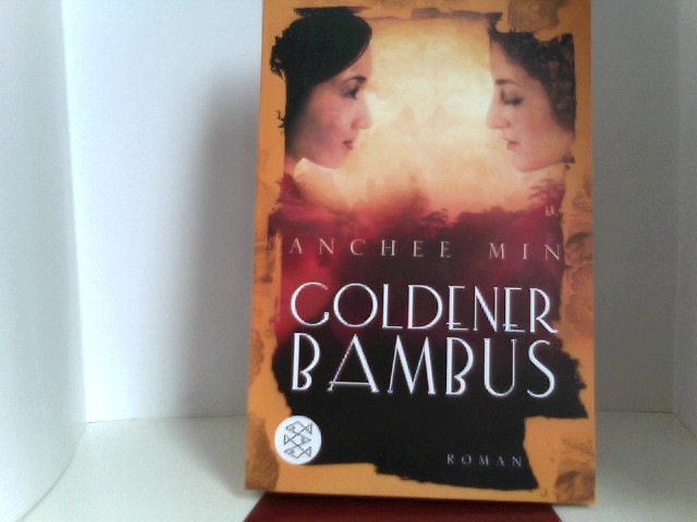 Min, Anchee: Goldener Bambus: Roman Auflage: 1