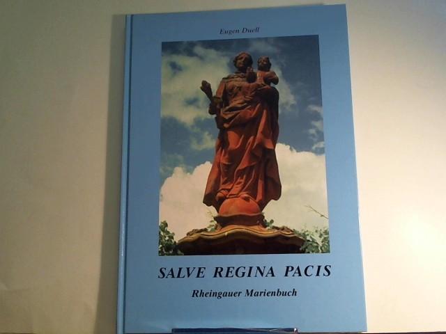 Rheingauer Marienbuch: Salve Regina Pacis 1., Aufl.