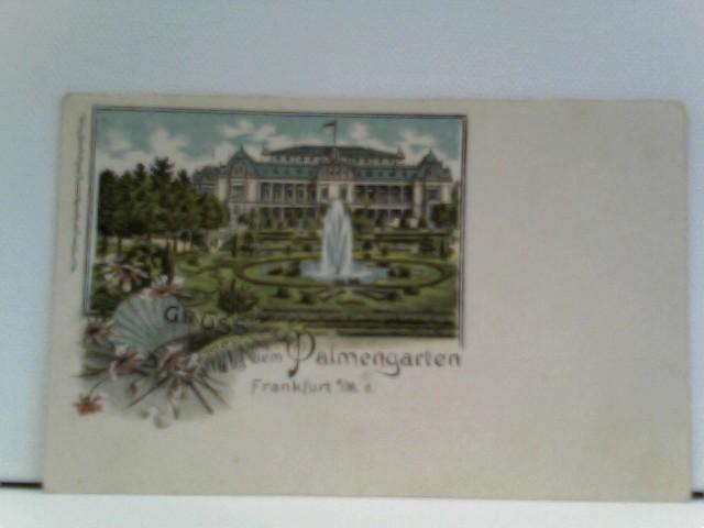 AK Gruss aus dem Palmengarten Frankfurt a./M.; Lithographie;