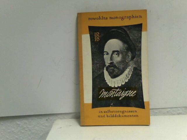 Michel de Montaigne in Selbstzeugnissen und Bilddokumenten Auflage: [1. - 25. Tsd.]