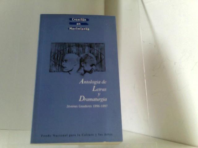 Antologia de Letras y Dramaturgia. Jovenes Creadores 1996 - 1997. Creation en Movimiento