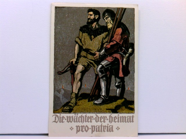"""Künstler-AK 1910 Bundesfeier-Postkarte """"Die Wächter der Heimat - pro patria"""""""