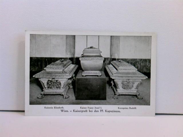 Foto-AK Wien, Kaisergruft bei den PP. Kapuzinern - Kaiserin Elisabeth, Kaiser Franz Josef I., Kronprinz Rudolf