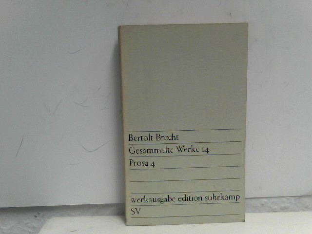 Gesammelte Werke. Bd. 14. [Prosa 4] [2. Aufl.], 51. - 75. Tsd.