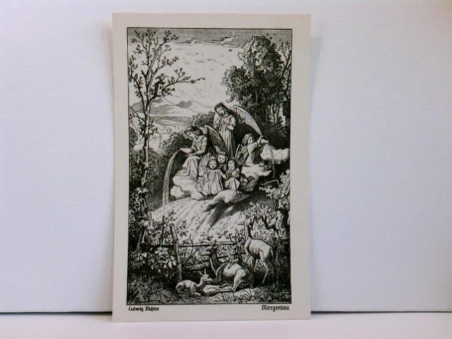 Künstler-AK Ludwig Richter; Morgentau, (Mappe: Unser tägliches Brot)