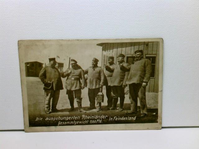 """AK """"Die ausgehungerten Rheinländer in Feindesland"""" Gesammtgewicht 1560 Pfd.; Propaganda; Inf. Rgt 16, M. Gew. Kmp, Feldpost 14. Inf. Div.; K.D. Feldpostexp. d. 14. Infantrie-Div."""