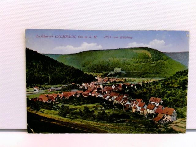 seltene Foto-AK Luftkurort Calmbach, 620 m ü. M., Blick vom Kälbling; coloriert