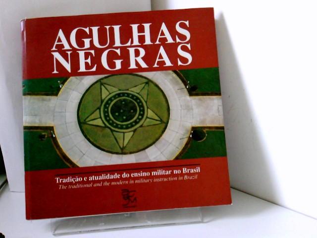 Pereira, Heloisa Helena Santos: Agulhas Negras - Tradicao e Atualidade Do Ensino Militar No Brasil // The Traditional and the Modern in Military Instruction in Brazil