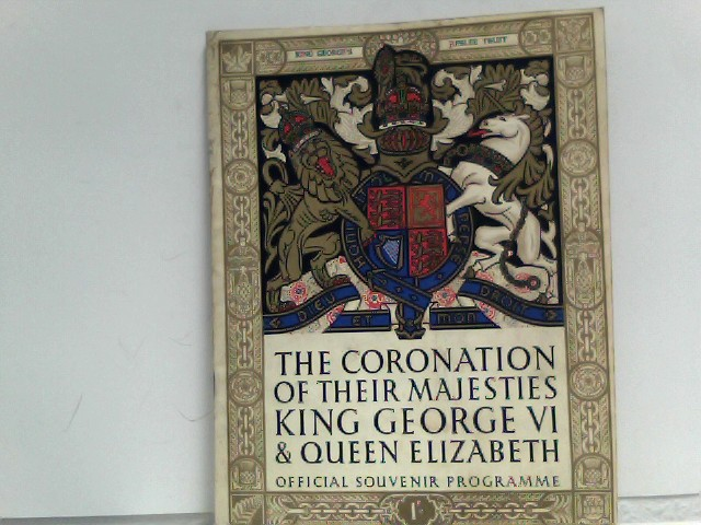 The Coronation of their Majesties King George VI & Queen Elizabeth , Official Souvenir Programme , May 12th 1937