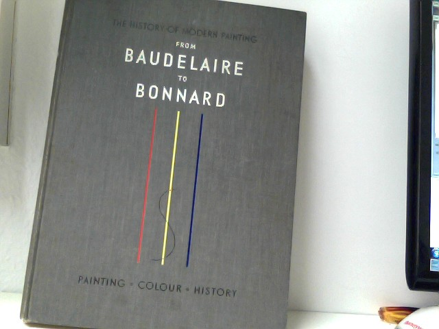 History of modern painting - From Baudelaire to Bonnard - The birth of an new vision