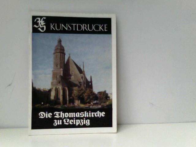 Kunstdrucke - Die Thomaskirche zu Leipzig