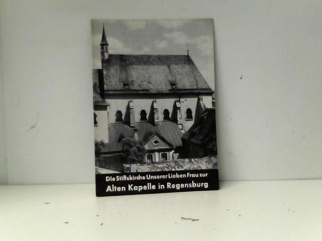 Regensburg: Die Stiftskirche Unserer Lieben Frau zur Alten Kapelle