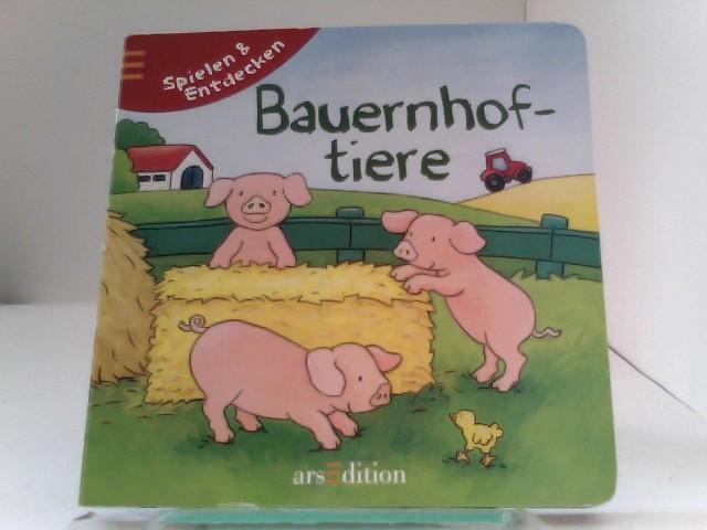 Spielen und entdecken - Bauernhoftiere Auflage: 1