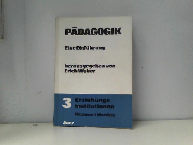 3: Erziehungsinstitutionen (Pädagogik - Eine Einführung)
