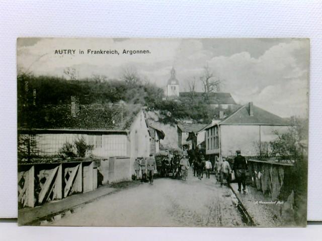 seltene AK Autry in Frankreich, Argonnen; vor der Zerstörung, Pferdefuhrwerk, Reite rund Soldaten; Feldpost 1915