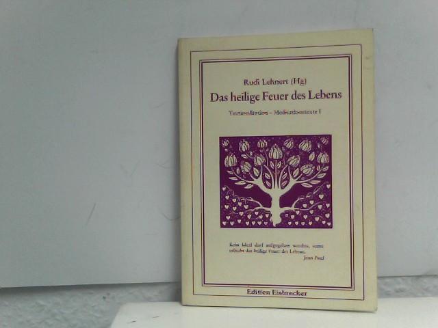 Das heilige Feuer des Lebens. Textmeditation - Meditationstexte I