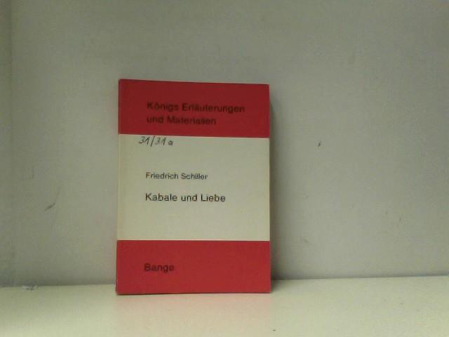 Erläuterungen zu Friedrich Schiller: Kabale und Liebe (Königs Erläuterungen und Materialien)
