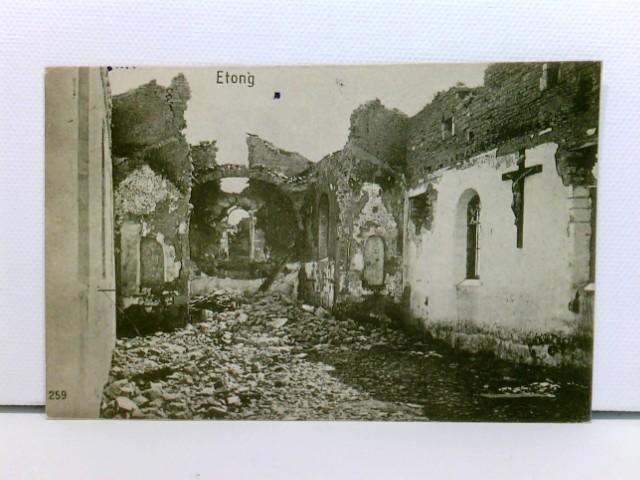seltene AK Etong, Ruinen, Kruzifix; Innenraum zerstörte Kirche?; Feldpost 1915