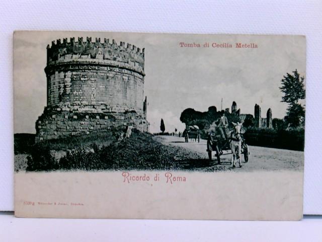 AK Ricordo di Roma - Tomba die Cecilia Metella; mit Eselskarren; Karte um 1900; Feldpost 1914
