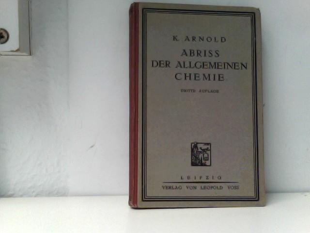 Abriß der allgemeinen oder physikalischen Chemie. Als Einführung in die Anschauungen der modernen Chemie. 1.Aufl.