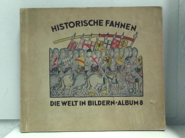 Historische Fahnen. Die Welt in Bildern, Album 8 (kpl.)